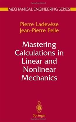 Mastering Calculations In Linear And Nonlinear Mechanics, by Ladeveze 9780387212944