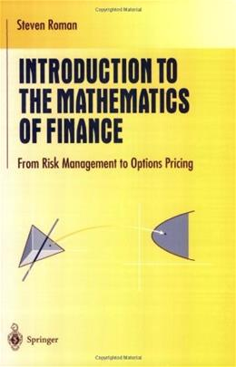 Introduction to the Mathematics of Finance: From Risk Management to Options Pricing, by Roman 9780387213644