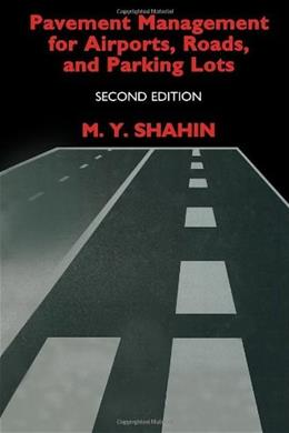 Pavement Management for Airports, Roads, and Parking Lots, by Shahin, 2nd Edition 2 w/CD 9780387234649