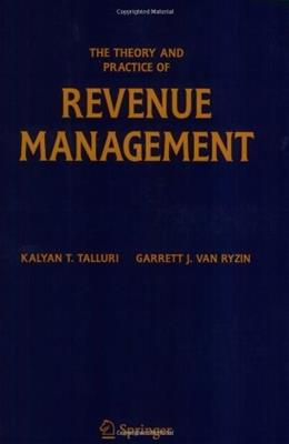 Theory And Practice of Revenue Management, by Van Ryzin, Volume 68 9780387243764