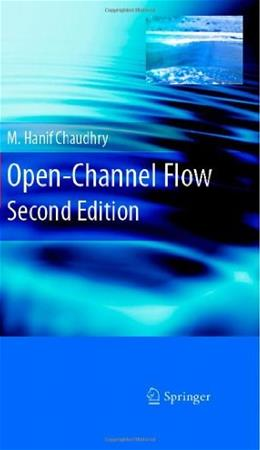 Open Channel Flow, by Chaudhry, 2nd Edition 2 w/CD 9780387301747