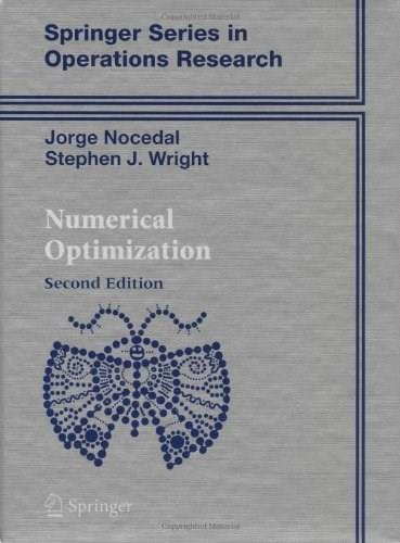 Numerical Optimization, by Nocedal, 2nd Edition 9780387303031