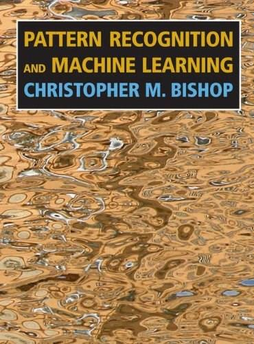 Pattern Recognition and Machine Learning (Information Science and Statistics) 9780387310732
