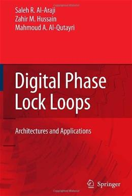 Digital Phase Lock Loops: Architectures and Applications, by Al-araji 9780387328638