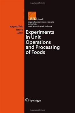 Experiments in Unit Operations and Processing of Foods, by Vieira 9780387335131