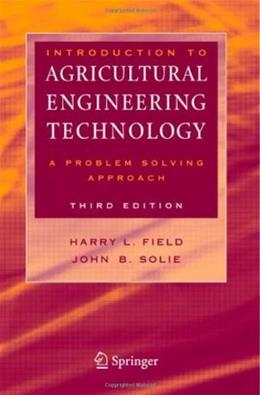 Introduction to Agricultural Engineering Technology: A Problem Solving Approach, by Field, 3rd Edition 9780387369136