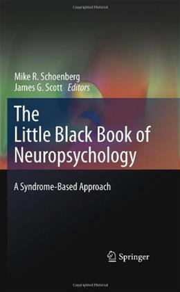 Little Black Book of Neuropsychology: A Syndrome-Based Approach, by Schoenberg 9780387707037