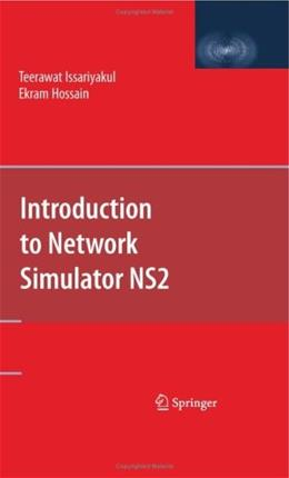 Introduction to Network Simulator NS2, by Issariyakul 9780387717593