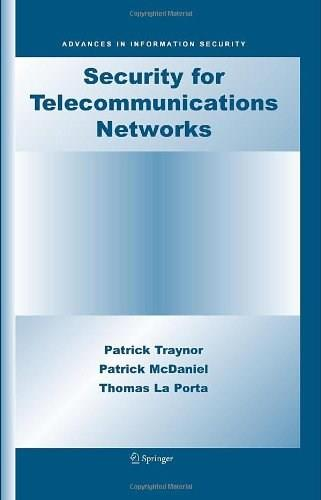 Security and Telecommunications Networks, by Traynor 9780387724416