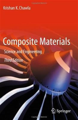 Composite Materials, by Chawla, 3rd Edition 9780387743646