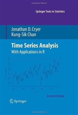 Time Series Analysis with Applications in R, by Cryer, 2nd Edition 9780387759586