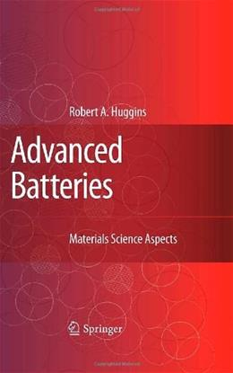 Advanced Batteries: Materials Science Aspects, by Huggines 9780387764238