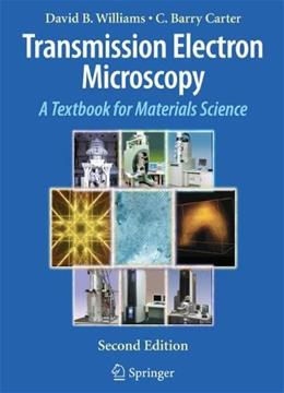 Transmission Electron Microscopy: A Textbook for Materials Science, by Williams 9780387765006