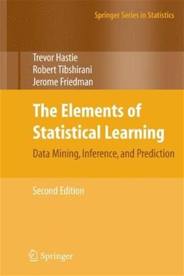 Elements of Statistical Learning Data Mining, Inference, and Prediction, Second Edition 2 9780387848570