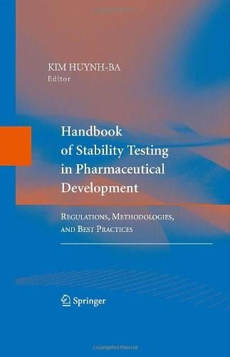 Handbook of Stability Testing in Pharmaceutical Development: Regulations, Methodologies, and Best Practices, by Huynh-Ba 9780387856261