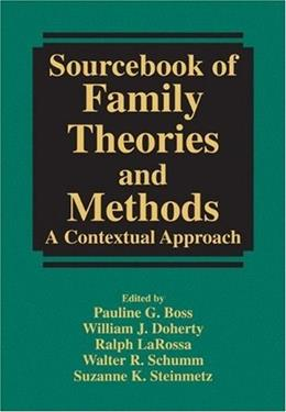 Sourcebook of Family Theories and Methods: A Contextual Approach, by Boss 9780387857633