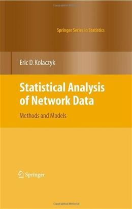 Statistical Analysis of Network Data: Methods and Models, by Kolaczyk 9780387881454