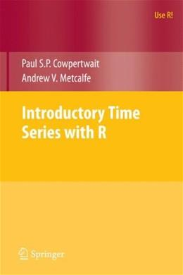 Introductory Time Series with R, by Cowpertwait 9780387886978