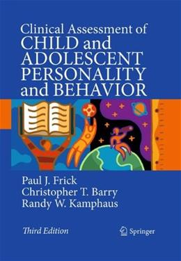 Clinical Assessment of Child and Adolescent Personality and Behavior, by Frick, 3rd Edition 9780387896427