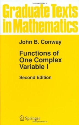 Functions of 1 Complex Variable 1, by Conway, 2nd Edition, Volume 11 9780387903286