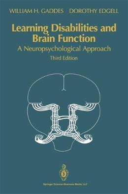 Learning Disabilities and Brain Function, by Gaddes, 3rd Edition 9780387940410