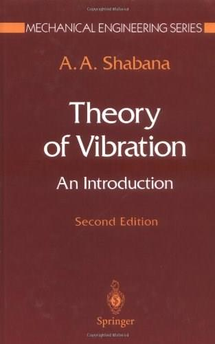 Theory of Vibration, by Shabana, 2nd Edition, Volume 1 9780387945248