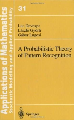 Probabilistic Theory of Pattern Recognition, by Devroye 9780387946184