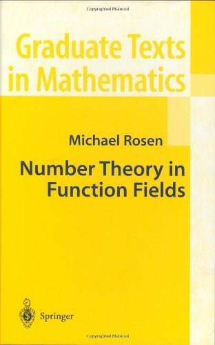Number Theory in Function Fields, by Rosen 9780387953359