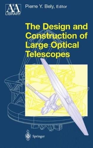 The Design and Construction of Large Optical Telescopes 9780387955124
