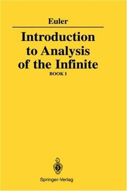 Introduction to Analysis of the Infinite, by Euler, Book I 9780387968247