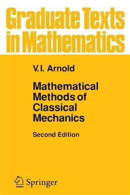 Mathematical Methods of Classical Mechanics, by Arnold, 2nd Edition 9780387968902