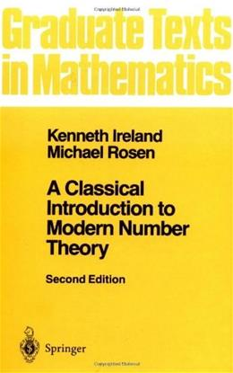 Classical Introduction to Modern Number Theory, by Ireland, 2nd Edition 9780387973296