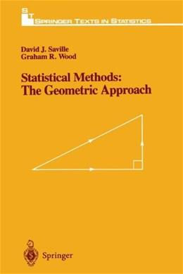 Statistical Methods: The Geometric Approach, by Saville 9780387975177