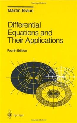 Differential Equations and Their Applications: An Introduction to Applied Mathematics (Texts in Applied Mathematics) (v. 11) 4 9780387978949