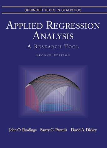 Applied Regression Analysis: A Research Tool, by Rawlings, 2nd Edition 9780387984544