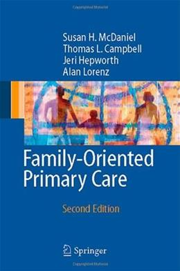 Family Oriented Primary Care: A Manual for Medical Providers, by McDaniel, 2nd Edition 9780387986142