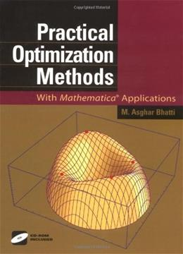Practical Optimization Methods: With Mathematica® Applications, by Bhatti BK w/CD 9780387986319