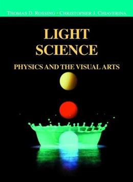 Light Science: Physics and the Visual Arts, by Rossing 9780387988276