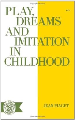 Play Dreams & Imitation in Childhood (Norton Library) First Edit 9780393001716