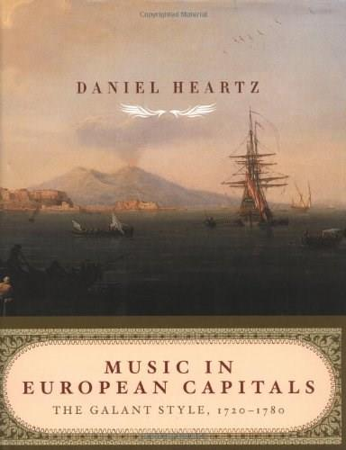 Music in European Capitals: The Galant Style, 1720-1780, by Heartz 9780393050806
