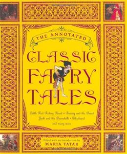 Annotated Classic Fairy Tales, by Tatar 9780393051636