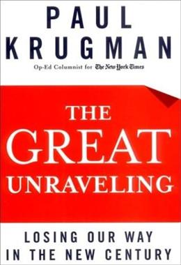 Great Unraveling: Losing Our Way in the New Century, by Krugman 9780393058505