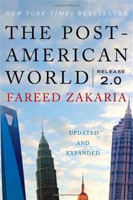 Post American World: Release 2.0, by Zakaria, 2nd Edition 9780393081800