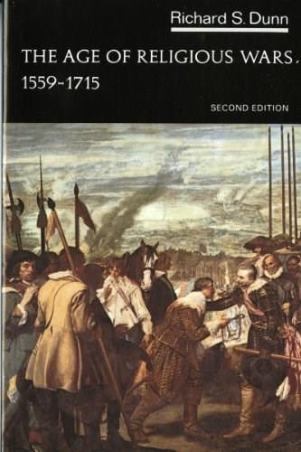 Age of Religious Wars: 1559-1715, by Dunn, 2nd Edition 9780393090215