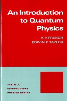 Introduction to Quantum Physics, by French 9780393091069