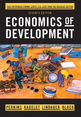 Economics of Development, by Perkins, 7th Edition 9780393123524