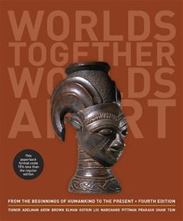 Worlds Together, Worlds Apart: A History of the World, by Tignor, 4th Edition, Volume 1: From The Beginnings of Humankind To The Present 4 PKG 9780393123760