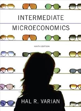 Intermediate Microeconomics: A Modern Approach (Ninth Edition) 9 9780393123968