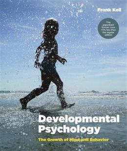 Developmental Psychology: The Growth of Mind and Behavior, by Keil 9780393124019