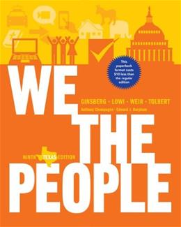 We the People: An Introduction to American Politics (Ninth Texas Edition) 9 9780393124385